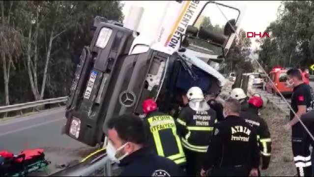 Aydın'da beton mikseri devrildi: 1 ölü,1 yaralı