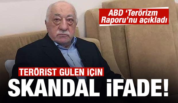 ABD'den terörist Gülen için skandal ifade