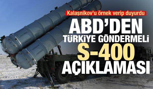 ABD'den Türkiye göndermeli S-400 açıklaması! İlginç Kalaşnikov örneği