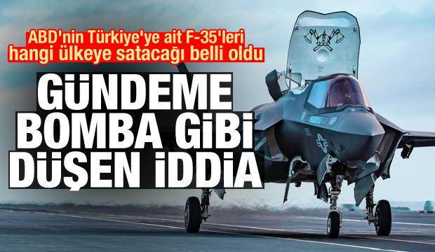 ABD'nin Türkiye'ye ait F-35'leri hangi ülkeye satacağı belli oldu