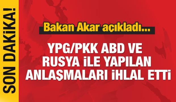 Bakan Akar: YPG/PKK bölgeden çekilmedi