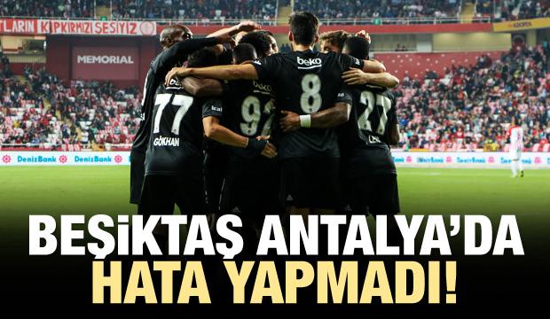 Beşiktaş Antalya'da hata yapmadı!