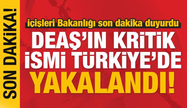 Son dakika haberi: DEAŞ'ın kritik ismi Türkiye'de yakalandı!