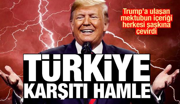 Trump'a ulaşan mektubun içeriği şoke etti! Türkiye karşıtı yeni hamle