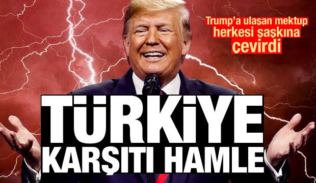 Trump'a ulaşan mektup herkesi şaşırttı! Türkiye karşıtı bir hamle daha
