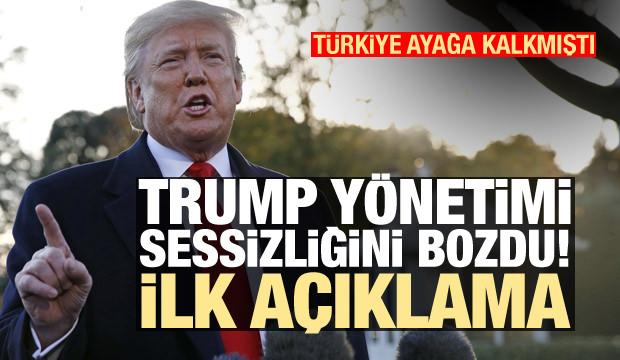 Türkiye ayağa kalkmıştı! Trump yönetiminden ilk açıklama