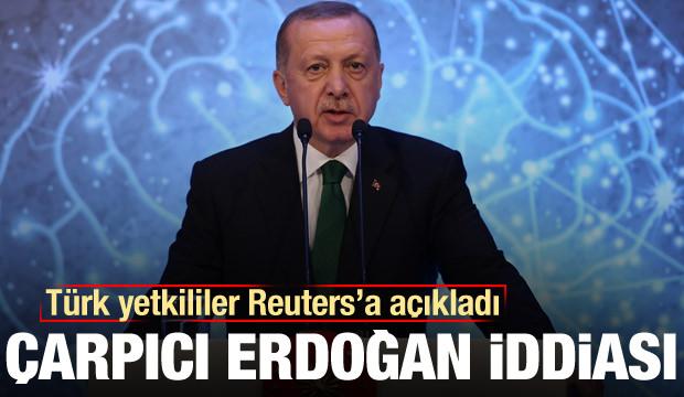 Üç Türk yetkiliden Reuters'a ortak açıklama: Çarpıcı Erdoğan iddiası