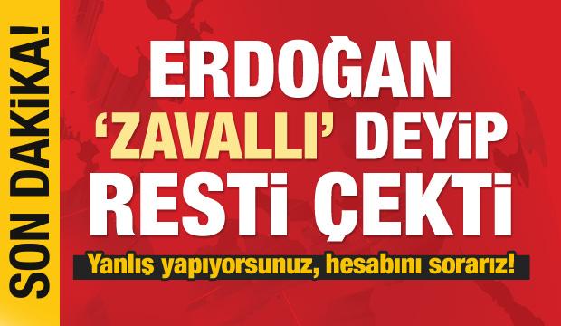 Başkan Erdoğan: Yanlış yapıyorsunuz, hesabını sorarız!
