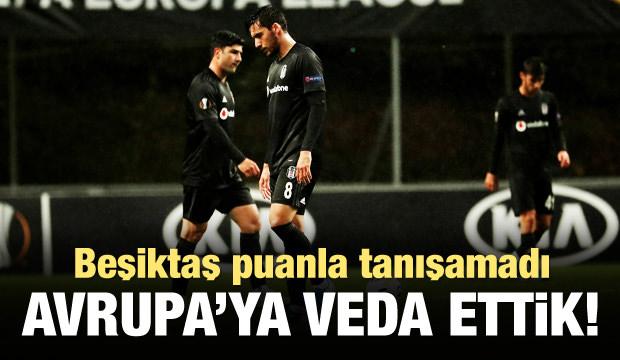 Beşiktaş Avrupa'ya veda etti!
