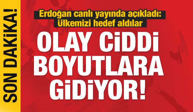 Erdoğan açıkladı: Olay ciddi boyutlara gidiyor!