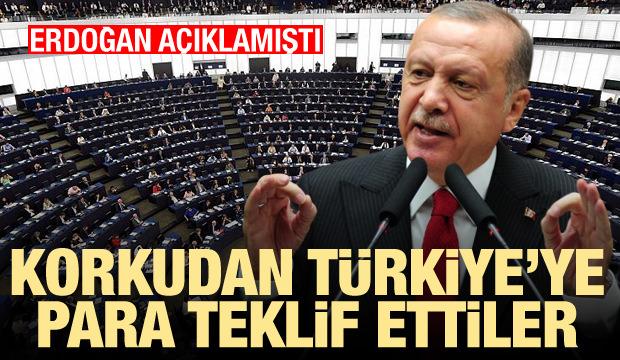 Erdoğan açıklamıştı! Korkudan Türkiye'ye para teklif ettiler
