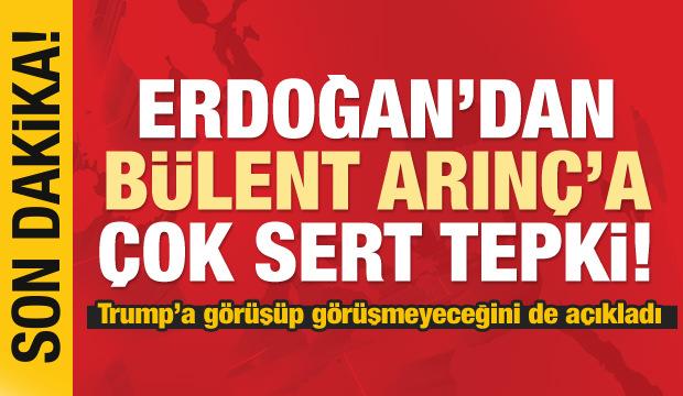 Erdoğan'dan Bülent Arınç'a sert tepki