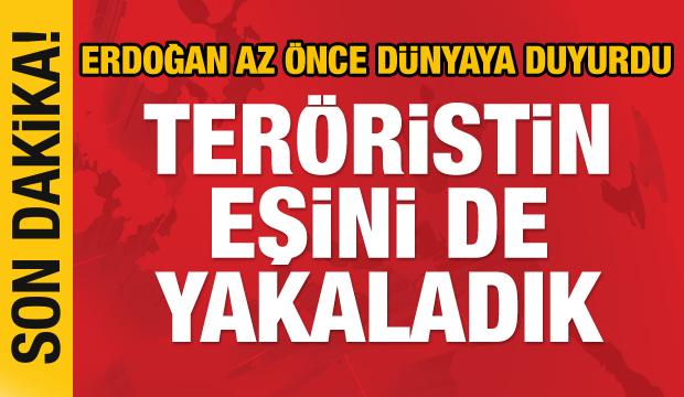 Erdoğan'dan son dakika açıklaması: Bağdadi'nin hanımını da yakaladık