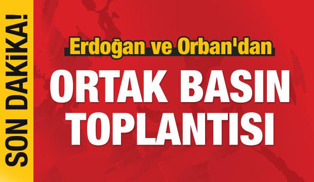 Erdoğan ve Orban'dan ortak açıklama!