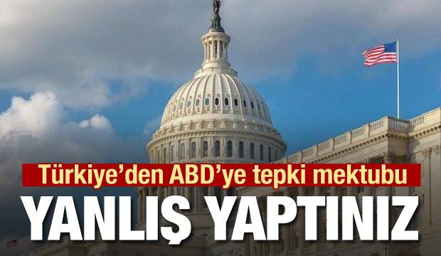 Türkiye'den ABD'ye mektup: Yaptığınız yanlış